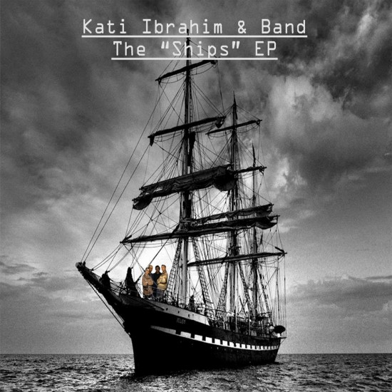 "Kati Ibrahim & Band, The ""Ships"" EP, Cover front"